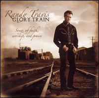 <i>Glory Train: Songs of Faith, Worship, and Praise</i> 2005 studio album by Randy Travis