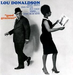 <i>Good Gracious!</i> album by Lou Donaldson