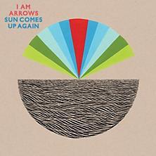 <i>Sun Comes Up Again</i> 2010 studio album by I Am Arrows
