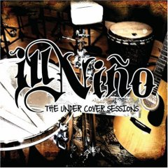 <i>The Under Cover Sessions</i> 2006 EP by Ill Niño