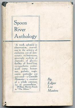 "the struggles of divorce in spoon river anthology a poem by edgar lee masters ""then i recall: there are no small things, only small poets"" wb reeves — "" a poet of small things "" no mood for heart-shaking today perhaps a."