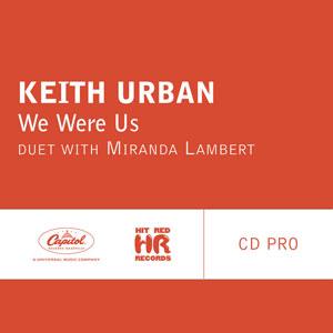 We Were Us 2013 single by Keith Urban with Miranda Lambert