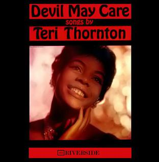 <i>Devil May Care</i> (album) debut album by American jazz vocalist Teri Thornton