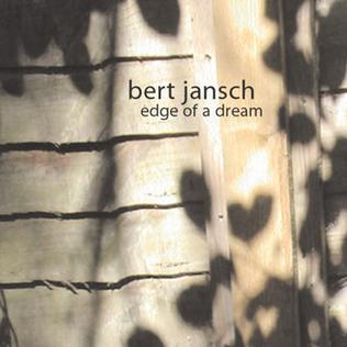 <i>Edge of a Dream</i> 2002 studio album by Bert Jansch