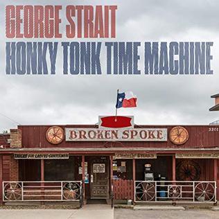 <i>Honky Tonk Time Machine</i> 2019 studio album by George Strait