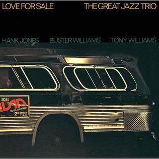 <i>Love for Sale</i> (Great Jazz Trio album) 1976 studio album by The Great Jazz Trio