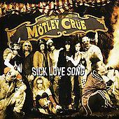 Sick Love Song 2005 single by Mötley Crüe