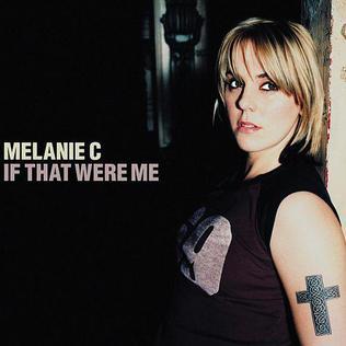 If That Were Me 2000 single by Melanie C