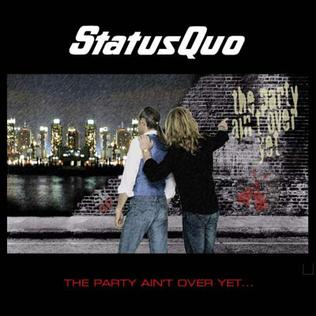 <i>The Party Aint Over Yet</i> 2005 album by Status Quo