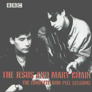 <i>The Complete John Peel Sessions</i> (The Jesus and Mary Chain album) 2000 compilation album by The Jesus and Mary Chain