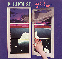 Icehouse - We Can Get Together / Icehouse