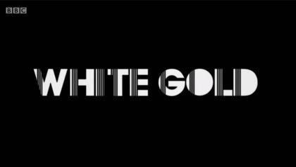 White Gold Tv Series Wikipedia