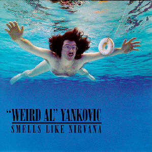"Smells Like Nirvana 1992 single by ""Weird Al"" Yankovic"