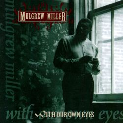 <i>With Our Own Eyes</i> 1993 studio album by Mulgrew Miller