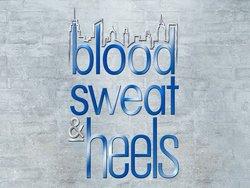 <i>Blood, Sweat & Heels</i>