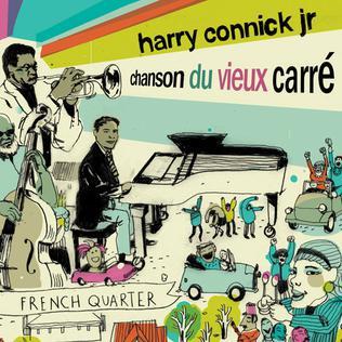 <i>Chanson du Vieux Carré : Connick on Piano, Volume 3</i> 2007 studio album by Harry Connick Jr.