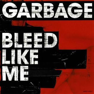 Bleed Like Me (song) 2005 single by Garbage