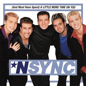 (God Must Have Spent) A Little More Time on You 1999 single by NSYNC