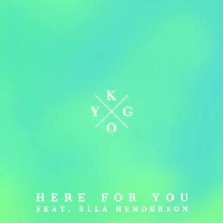Here for You (Kygo song) 2015 single by Kygo featuring Ella Henderson