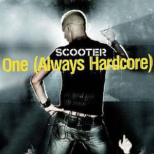 One (Always Hardcore) song by German techno group Scooter