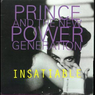 Insatiable (Prince song) 1991 single by Prince and The New Power Generation