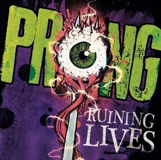 <i>Ruining Lives</i> 2014 studio album by Prong