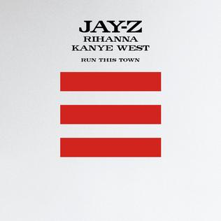 Run This Town 2009 song by Jay-Z ft. Rihanna and Kanye West