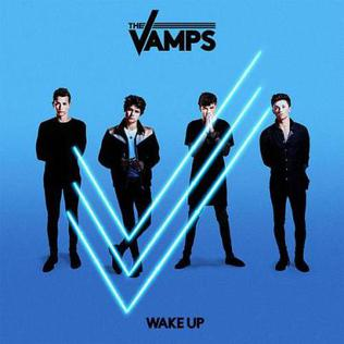 <i>Wake Up</i> (The Vamps album) 2015 studio album by The Vamps