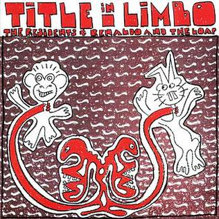 <i>Title in Limbo</i> 1983 studio album by The Residents & Renaldo and the Loaf