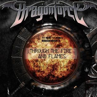 Through the Fire and Flames - WikipediaFire And Flames Dragonforce