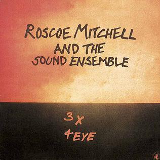 <i>3 x 4 Eye</i> 1981 studio album by Roscoe Mitchell