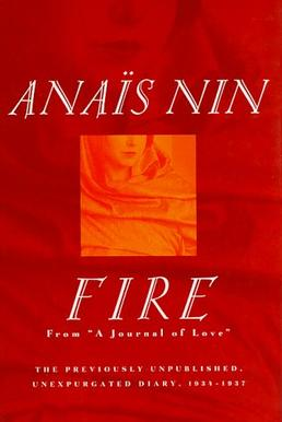 Picture of a book: Fire: From A Journal Of Love - The Unexpurgated Diary Of Anaïs Nin