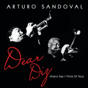 <i>Dear Diz (Every Day I Think of You)</i> 2012 studio album by Arturo Sandoval
