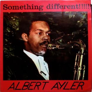 <i>Something Different!!!!!</i> (Albert Ayler album) 1963 studio album by Albert Ayler
