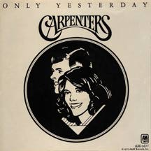 Titelbild des Gesangs Only Yesterday von The Carpenters