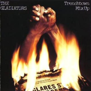 <i>Trenchtown Mix Up</i> 1976 studio album by The Gladiators