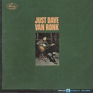 <i>Just Dave Van Ronk</i> 1964 studio album by Dave Van Ronk