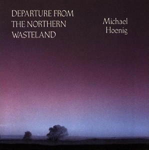 <i>Departure from the Northern Wasteland</i> 1978 studio album by Michael Hoenig