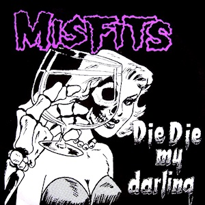 Die, Die My Darling song by Misfits