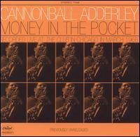 <i>Money in the Pocket</i> (Cannonball Adderley album) 2005 live album by Cannonball Adderley