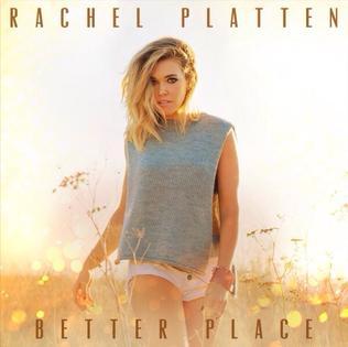 Better Place (Rachel Platten song) 2016 single by Rachel Platten
