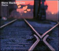 <i>Live Rails</i> 2011 live album by Steve Hackett