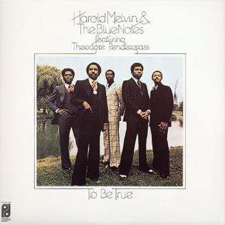 <i>To Be True</i> 1975 studio album by Harold Melvin & the Blue Notes