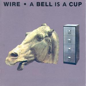 <i>A Bell Is a Cup</i> 1988 studio album by Wire