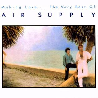 <i>Making Love ... The Very Best of Air Supply</i> 1983 compilation album by Air Supply