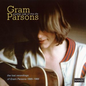 Another Side of This Life The Lost Recordings of Gram