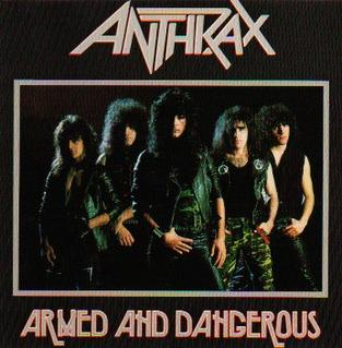 <i>Armed and Dangerous</i> (EP) 1985 EP by Anthrax