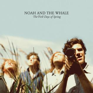 <i>The First Days of Spring</i> (album) 2009 studio album by Noah and the Whale