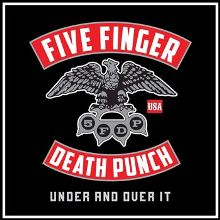 Five Finger Death Punch-Under And Over It 3.jpg