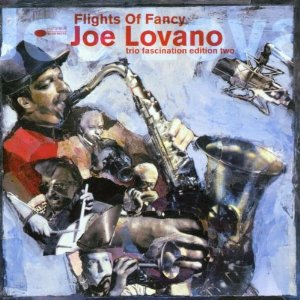 <i>Flights of Fancy: Trio Fascination Edition Two</i> 2001 studio album by Joe Lovano